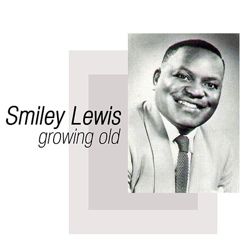 Growing Old fra Smiley Lewis