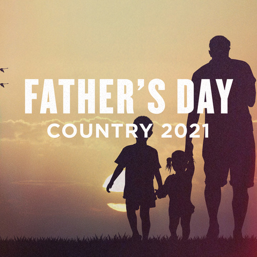 Father's Day Country 2021 de Various Artists