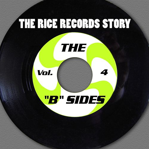 The Rice Records Story: 'B' Sides Vol. 4 de Various Artists