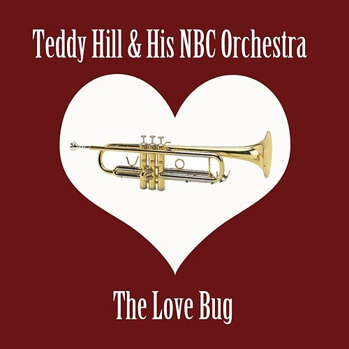 The Love Bug by Teddy Hill