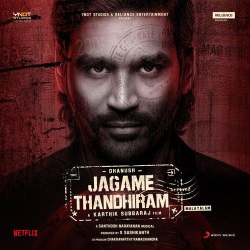 Jagame Thandhiram (Malayalam) (Original Motion Picture Soundtrack) by Santhosh Narayanan