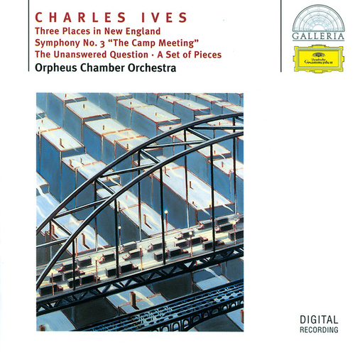 Ives: Three Places in New England; Symphony No.3; The Unanswered Question; A Set of Pieces de Orpheus Chamber Orchestra