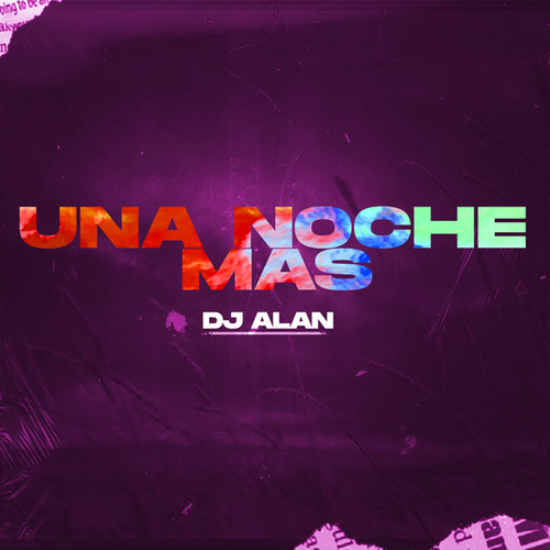 Una Noche Mas (Remix) de DJ Alan