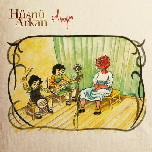 Çal Beyim by Hüsnü Arkan
