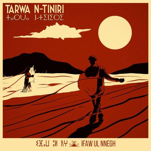 Ifaw Ul Nnegh by Tarwa N-Tiniri