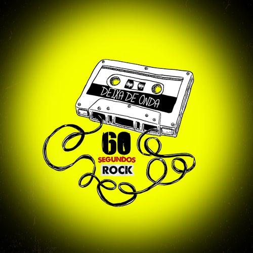 Deixa de Onda de 60 Segundos Rock