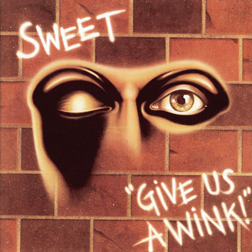 Give Us A Wink by Sweet