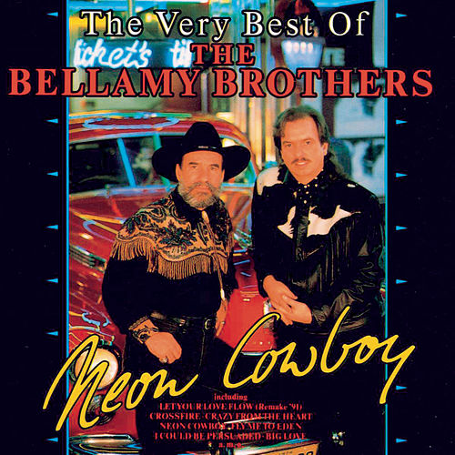 Neon Cowboy by Bellamy Brothers