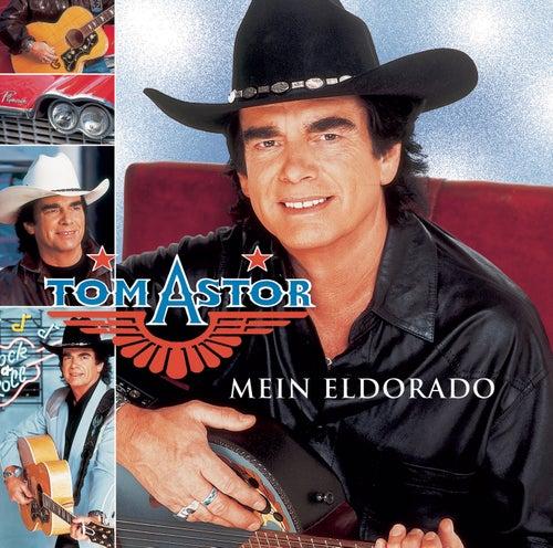 Mein Eldorado von Tom Astor
