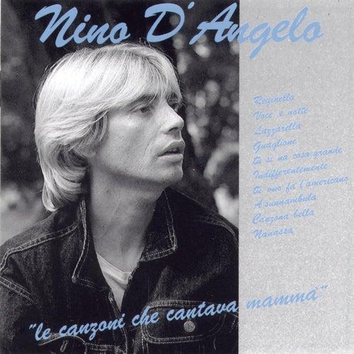 Le Canzoni Che Cantava Mammà von Nino D'Angelo