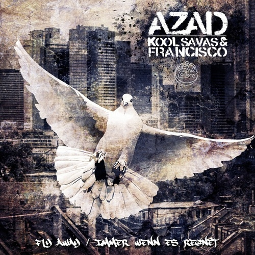 Fly Away feat. Kool Savas & Francisco von Azad