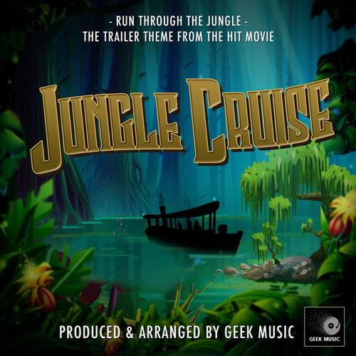 Run Through The Jungle (From 'Jungle Cruise') de Geek Music