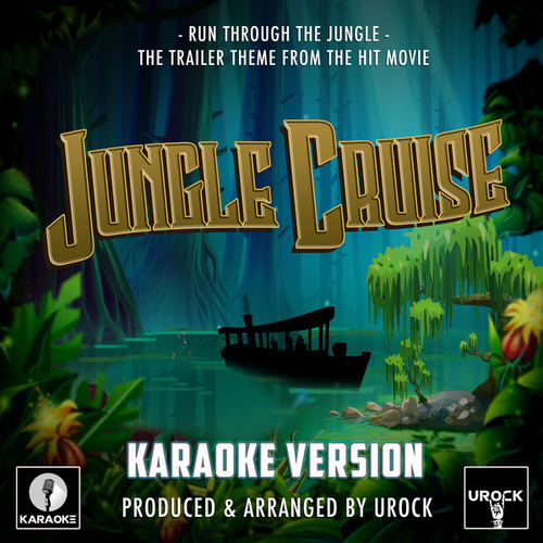 Run Through The Jungle (From 'Jungle Cruise') [Originally Performed By Creedence Clearwater Revival] (Karaoke Version) fra Urock Karaoke