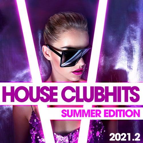 House Clubhits 2021.2 : Summer Edition von Various Artists