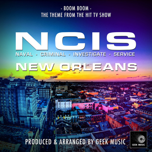 Boom Boom (From 'NCIS New Orleans') by Geek Music