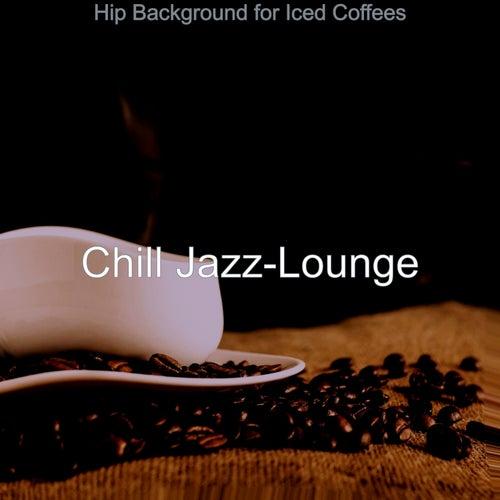 Hip Background for Iced Coffees von Chill Jazz-Lounge