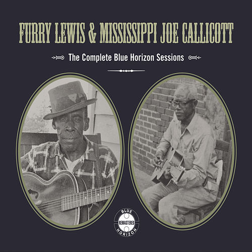 The Complete Blue Horizon Sessions by Furry Lewis