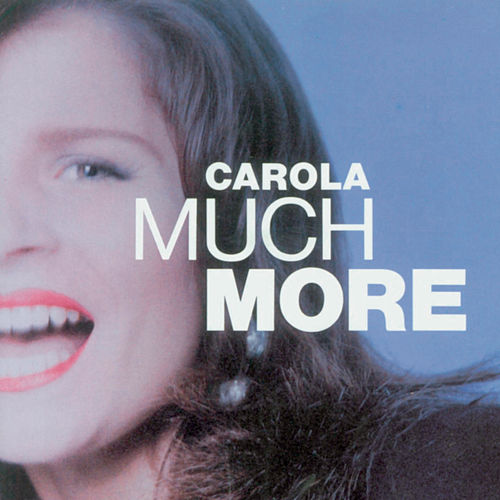 Much More by Carola