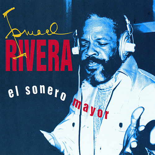 El Sonero Mayor de Ismael Rivera