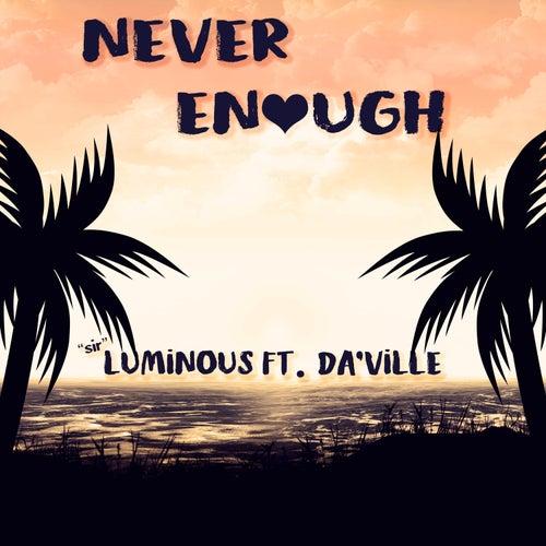 Never Enough (Radio) by 'sir' Luminous