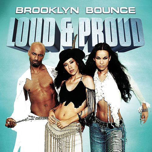 Loud & Proud de Brooklyn Bounce