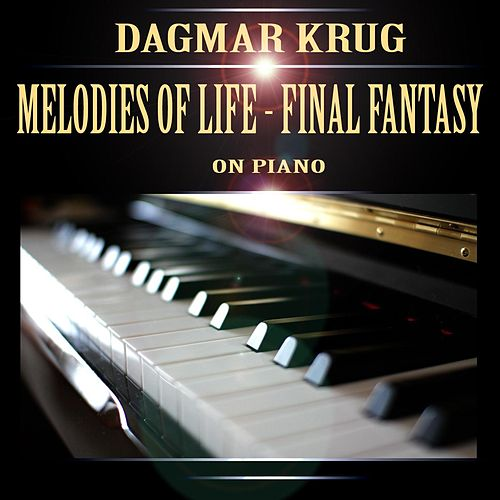 Melodies of Life - Final Fantasy on Piano by Dagmar Krug