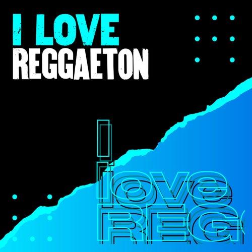 I love reggaeton de Various Artists