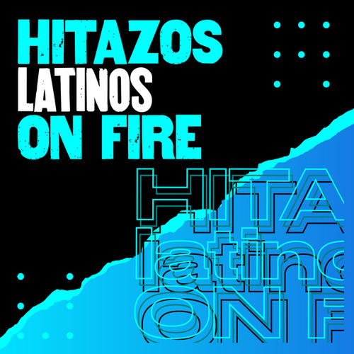 Hitazos Latinos On Fire by Various Artists