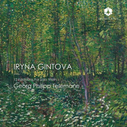 Telemann: 12 Fantasias for Solo Violin, TWV 40:14-25 by Iryna Gintova