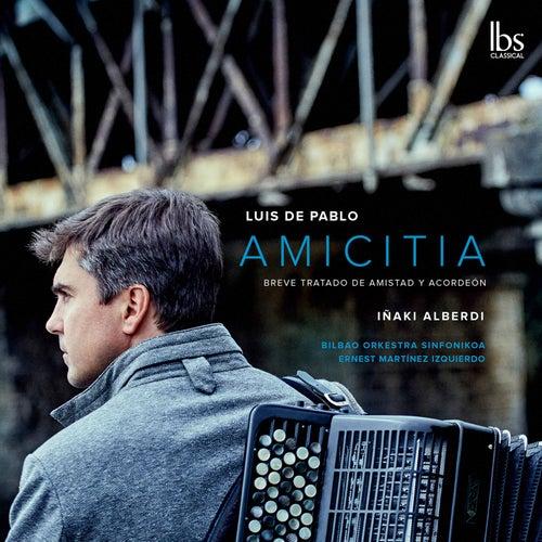 Luis de Pablo: Amicitia & Other Works (Live) de Iñaki Alberdi