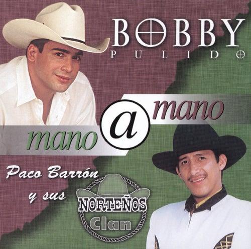 Mano A Mano by Bobby Pulido