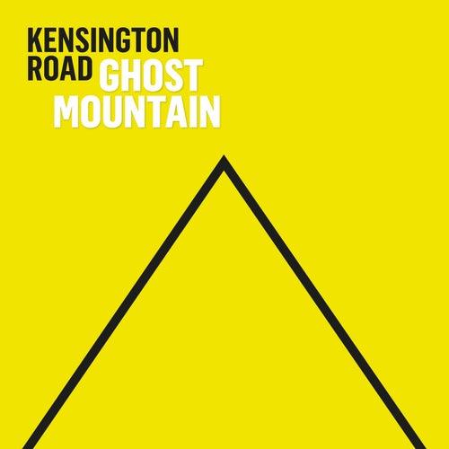 Ghost Mountain by Kensington Road