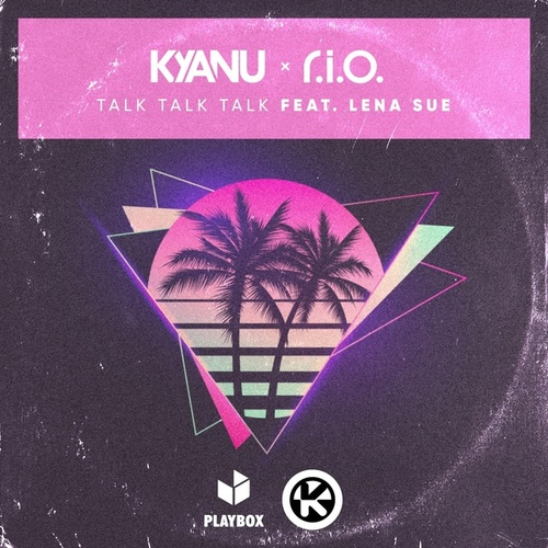 Talk Talk Talk von Kyanu