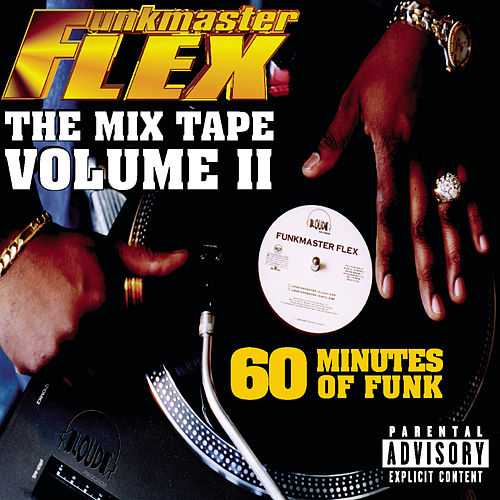 The Mix Tape - Volume II 60 Minutes of Funk (Explicit) by Funkmaster Flex