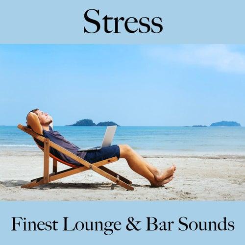 Stress: Finest Lounge & Bar Sounds by ALLTID