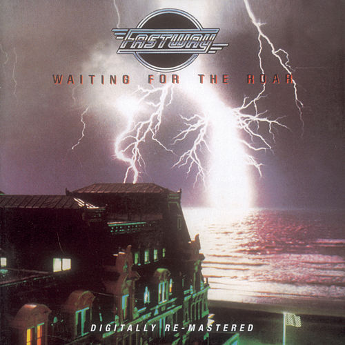 Waiting For The Roar by Fastway