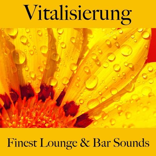 Vitalisierung: Finest Lounge & Bar Sounds by ALLTID