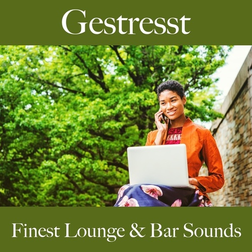 Gestresst: Finest Lounge & Bar Sounds by ALLTID