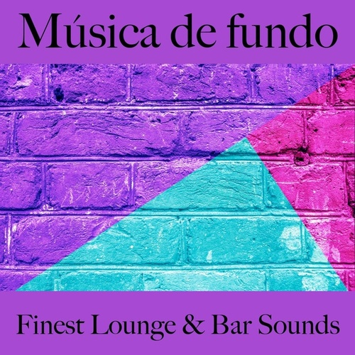 Música de Fundo: Finest Lounge & Bar Sounds by ALLTID
