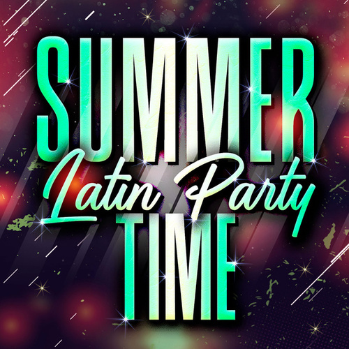 Summer Latin Party Time by Various Artists
