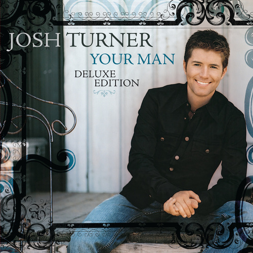 Your Man (Deluxe Edition) by Josh Turner