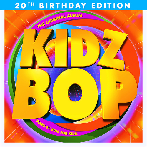 KIDZ BOP 1 (20th Birthday Edition) de KIDZ BOP Kids