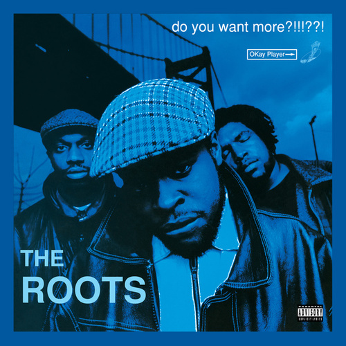 Do You Want More?!!!??! (Deluxe Version) von The Roots