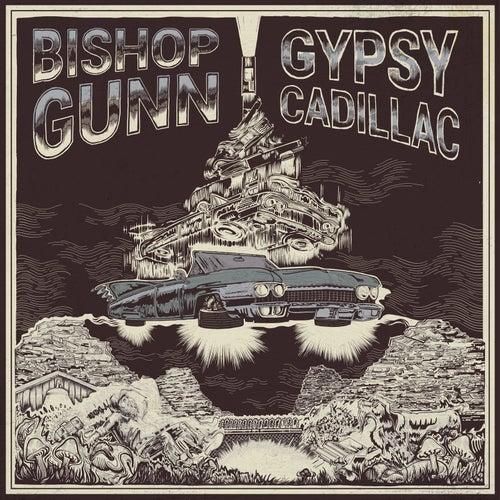Gypsy Cadillac by Bishop Gunn