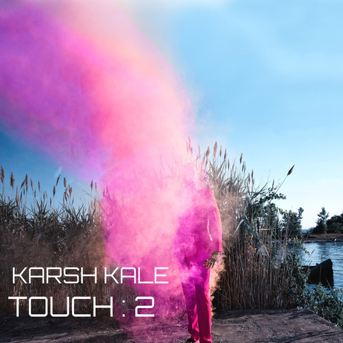 Touch : 2 by Karsh Kale