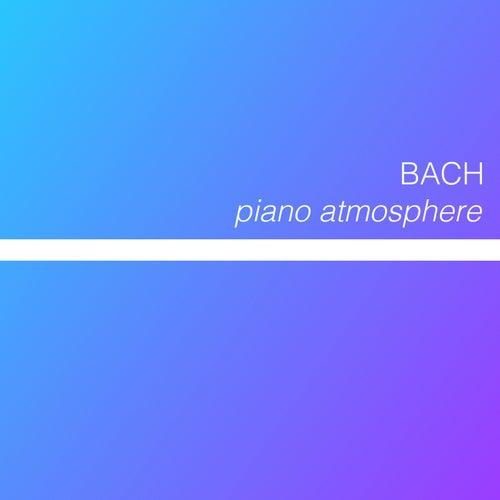 Bach - Piano Atmosphere by Johann Sebastian Bach