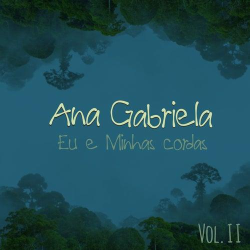 Eu E Minhas Cordas Vol.2 by Ana Gabriela