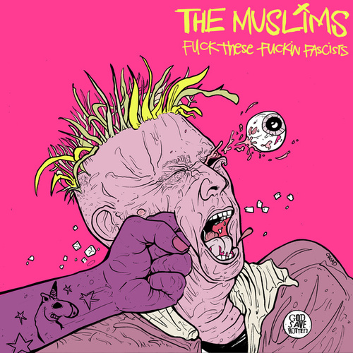Fuck These Fuckin Fascists by The Muslims