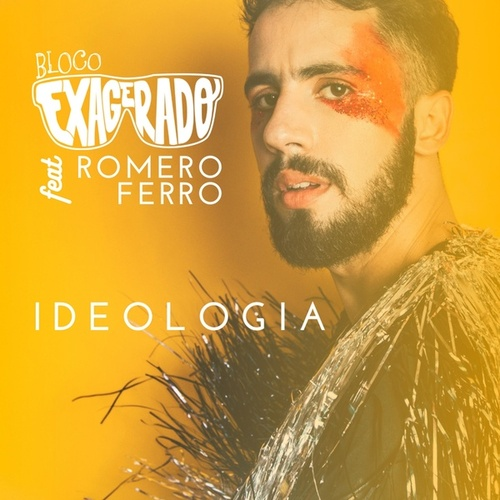Ideologia (feat. Romero Ferro) by Bloco Exagerado