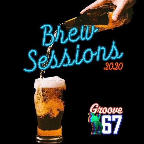 Brew Sessions 2020 von Groove 67